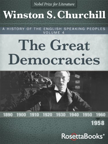 A History of the English-Speaking Peoples Vol. 4: The Great Democracies (English Edition)