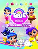 True and The Rainbow Kingdom Coloring Book: Awesome Coloring Book For Kids Ages 4-12 With High Premium Images