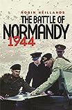 The Battle of Normandy 1944: 1944 the Final Verdict