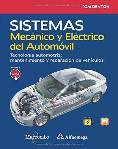 Sistema Mecánico y Eléctrico del Automóvil. Tecnología automotriz: mantenimiento y reparación de vehículos