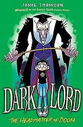 Headmaster of Doom: Book 4 (Dark Lord)