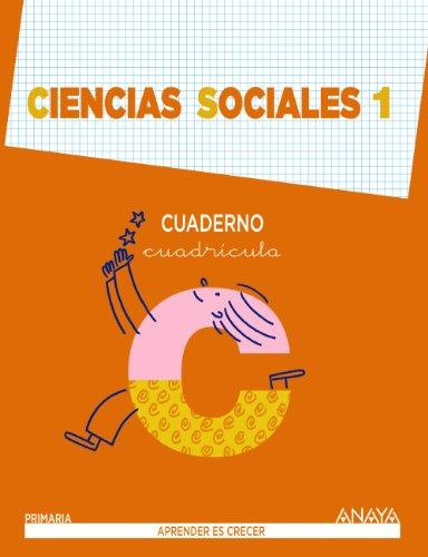 Ciencias Sociales 1. Cuaderno. Cuadrícula. (Aprender es crecer) - 9788467816174