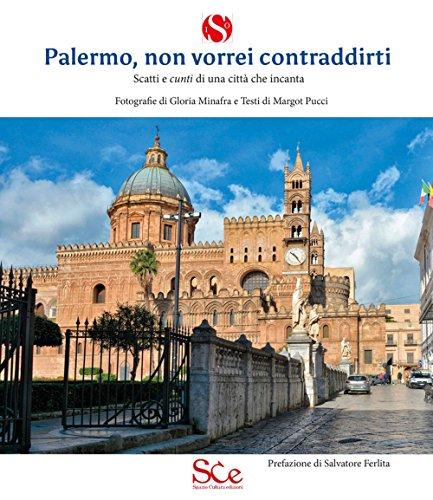 Palermo, non vorrei contraddirti. Scatti e cunti di una città che incanta. Ediz. illustrata (Spazio Io) por Margot Pucci