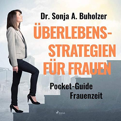 Überlebensstrategien für Frauen: Pocket-Guide Frauenzeit