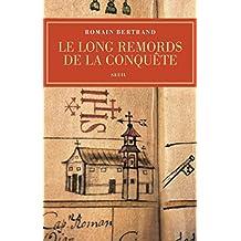 Le Long Remords de la conquête. Manille-Mexico-Madrid : l'affaire Diego de Avila (1577-1580): Manille-Mexico-Madrid : l'affaire Diego de Avila (1577-1580)