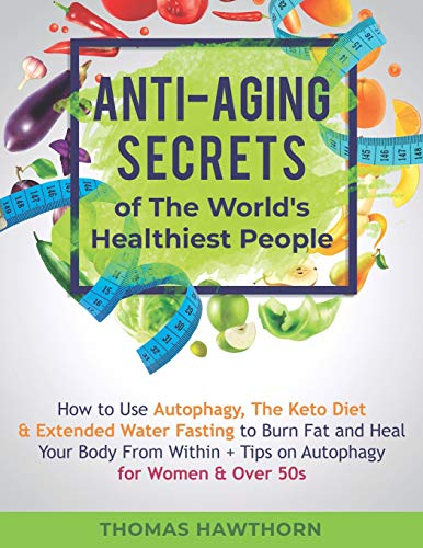 Service Manual-kit (Anti-Aging Secrets of The World's Healthiest People: How to Use Autophagy, The Keto Diet & Extended Water Fasting to Burn Fat and Heal Your Body From Within + Tips on Autophagy for Women & Over 50s)