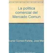 Politica comercial del Mercado comun