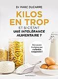 Kilos en trop - Et si c'était une intolérance alimentaire