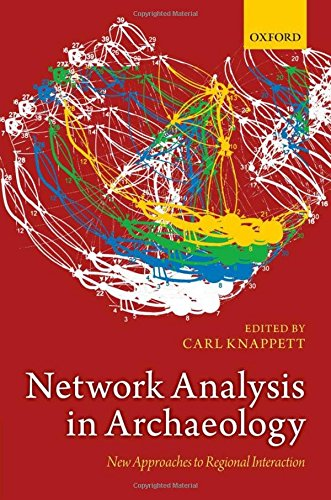 Network Analysis in Archaeology: New Approaches to Regional Interaction