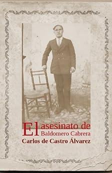 El asesinato de Baldomero Cabrera eBook: Carlos de Castro