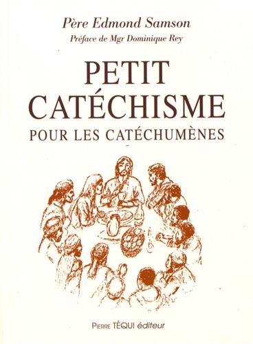 Petit catéchisme pour les cathéchumènes par Edmond Samson