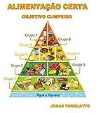 Alimentação certa: Objetivo cumprido (Portuguese Edition)