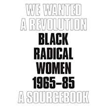 We Wanted a Revolution: Black Radical Women, 1965-85: A Sourcebook