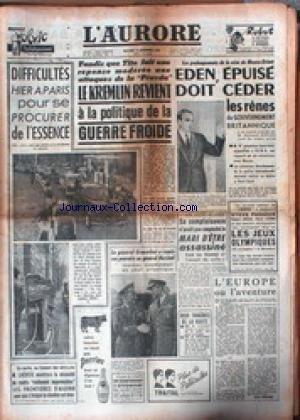 AURORE (L') [No 3794] du 21/11/1956 - ESSENCE - LE KREMLIN REVIENT A LA POLITIQUE DE LA GUERRE FROIDE - EDEN - EPUISE DOIT CEDER LES RENES - STEVE PASTEUR - ROBERT AHIER - PIERRE LORME - LES JEUX OLYMPIQUES - LE GENERAL GRUENTHER A REMIS SES POUVOIRS AU GENERAL NORSTAD. par Collectif
