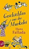 Geschichten aus der Murkelei - Hans Fallada
