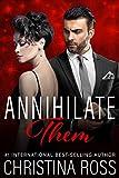Annihilate Them (A Stand-Alone Romantic Suspense Novel in the Annihilate Me Series)