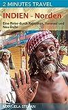 2 Minutes Travel - Indien - Norden: Eine Reise durch Rajasthan, Varanasi und Neu-Delhi