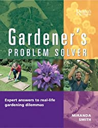 Gardener's Problem Solver: Hundreds of Expert Answers to Real-Life Gardening Dilemmas by Miranda Smith (March 19,2004)