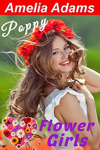 Poppy: Küss mich, Sturkopf! (Flower Girls 1)