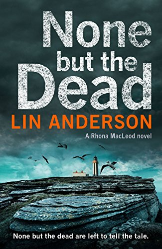None but the dead rhona macleod book 11 ebook lin anderson none but the dead rhona macleod book 11 by anderson lin fandeluxe PDF