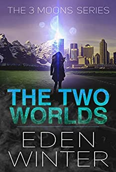 The Two Worlds: The Three Moon Series (English Edition) di [Winter, Eden]
