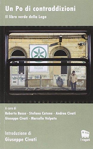 Un Po di contraddizioni. Il libro verde della Lega (I vagoni) por aa.vv.