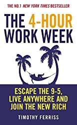 The 4-Hour Work Week: Escape the 9-5, Live Anywhere and Join the New Rich by Timothy Ferriss (3-Apr-2008) Paperback
