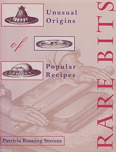rare-bits-unusual-origins-of-popular-recipes-by-patricia-bunning-stevens-1998-10-10