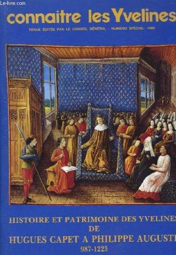 Connaitre les yvelines. numéro spécial : histoire et patrimoine des yvelines de hugues capet à philippe auguste 987 - 1223
