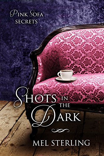 Shots in the Dark (Pink Sofa Secrets Book 2) (English ...
