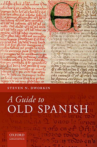 A Guide to Old Spanish (English Edition) (Spanische Grammatik Oxford)