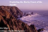 Exploring the Rocky Coast of the Pacific (Exploring Habitats Book 1)