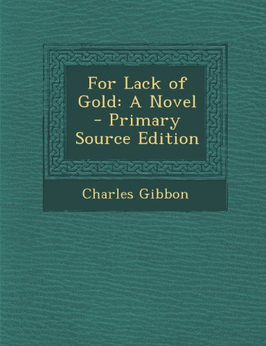 For Lack of Gold: A Novel