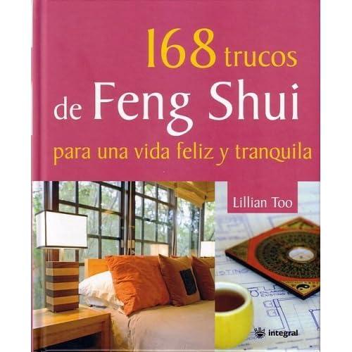 168 trucos de Feng Shui para una vida feliz y tranquila (Spanish Edition) by Lillian Too (2008-08-29)