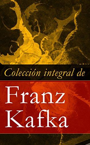 Colección integral de Franz Kafka por Franz Kafka