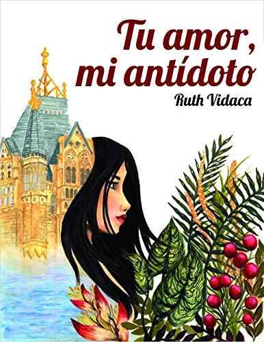 Tu amor, mi antidoto de Ruth Vidaca
