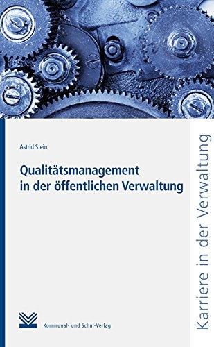 Qualitätsmanagement in der öffentlichen Verwaltung (Karriere in der Verwaltung) -