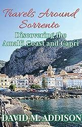 Travels Around Sorrento: Discovering the Amalfi Coast and Capri