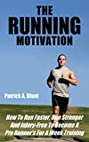 The Running Motivation: How To Run Faster, Run Stronger And Injury-Free To Become A Pro Runner's For A Week Training (weight loss motivation, weight loss ... training, marathon running, runners world)