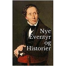 Nye Eventyr og Historier (Danish Edition)