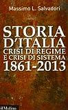 Storia d'Italia, crisi di regime e crisi di sistema 1861-2013