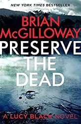 Preserve The Dead (DS Lucy Black) by Brian McGilloway (2015-11-05)