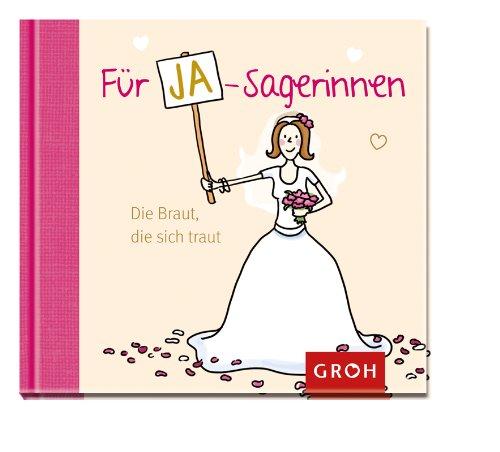 Für Ja-Sagerinnen: Die Braut, die sich  traut