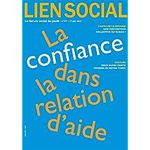La confiance dans la relation d'aide (Lien Social t. 977)