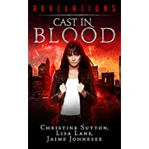 Cast In Blood: Revelations Series Book 1: (English Edition)