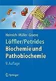 Löffler/Petrides Biochemie und Pathobiochemie -