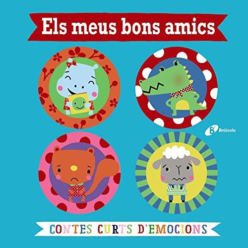 Els meus bons amics. Contes curts d'emocions (Catalá - A Partir De 3 Anys - Contes - Contes Curts)