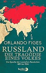 Russland. Die Tragödie eines Volkes: Die Epoche der russischen Revolution 1891 bis 1924