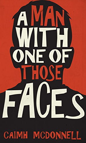 A Man With One of Those Faces by [McDonnell, Caimh]