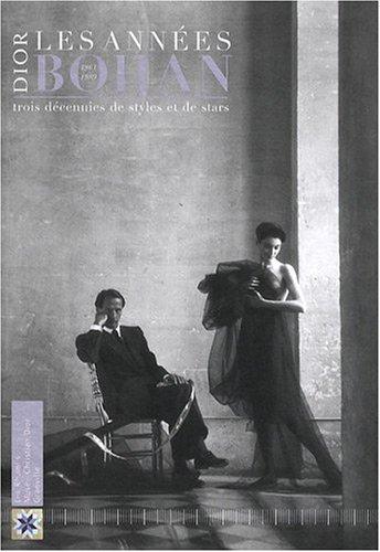 Dior, les années Bohan : Trois décenni...
